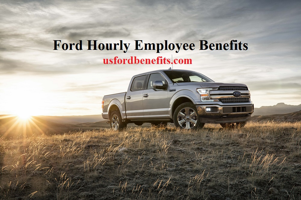 Ford Hourly Employee Benefits